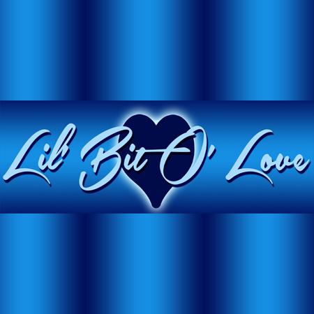 Lil Bit O Love